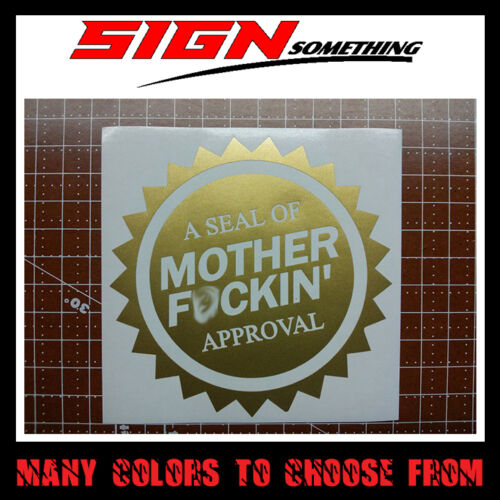 Sticker f*cking Seal Of Mother F*ckin/' Approval Decal