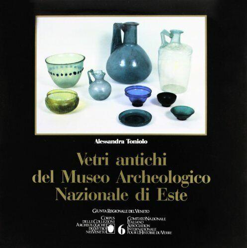 Vetri antichi del Museo Archeologico Nazionale di Este [Hardcover] Ton