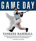 Yankees Baseball: The Greatest Games, Players, Managers and Teams in the Glorious Tradition of Yankees Baseball by Triumph Books (IL) (Hardback, 2006)