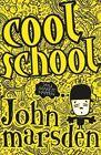 Cool School by John Marsden (Paperback, 2013)
