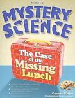 Mystery Science Grades 3-4 The Case of The Missing Lunch 9781593634193 Gatlin