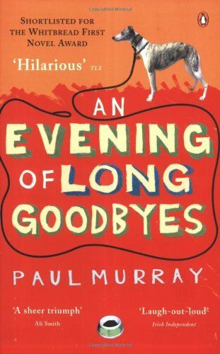 An Evening of Long Goodbyes By Paul Murray. 9780141009933