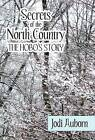 Secrets of the North Country: The Hobo's Story by Jodi Auborn (Hardback, 2012)