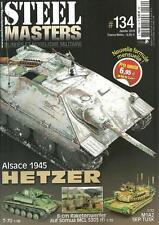 STEEL MASTERS N° 134 / ALSACE 1945 HETZER - T-70 1/45 - M1A2 SEP TUSK 1/72