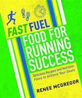 Fast Fuel: Food for Running Success von Renee McGregor (2016, Taschenbuch)
