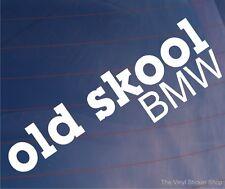 OLD SKOOL BMW Novelty Classic Vintage Car/Window/Bumper Vinyl Sticker/Decal