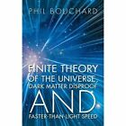 Finite Theory of The Universe Dark Matter Disproof and Faster-than-light Speed Paperback – 25 Jan 2012
