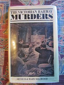 The-Victorian-Railway-Murders-Arthur-amp-Mary-Sellwood-Hb-1991-1st-edition