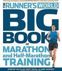 Runner's World Big Book of Marathon and Half-Marathon Training : Winning Strategies, Inspiring Stories, and the Ultimate Training Tools by Amby Burfoot, Bart Yasso, Jennifer Van Allen and Pamela Nisevich Bede (2012, Paperback)