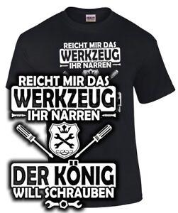 T-Shirt-Mechaniker-WERKZEUG-DER-KONIG-WILL-SCHRAUBEN-Schrauber-kfz-Spruch-lustig
