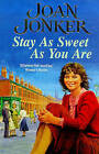 Stay as Sweet as You are: A Heart-Warming Family Saga of Hope and Escapism by Joan Jonker (Paperback, 1999)