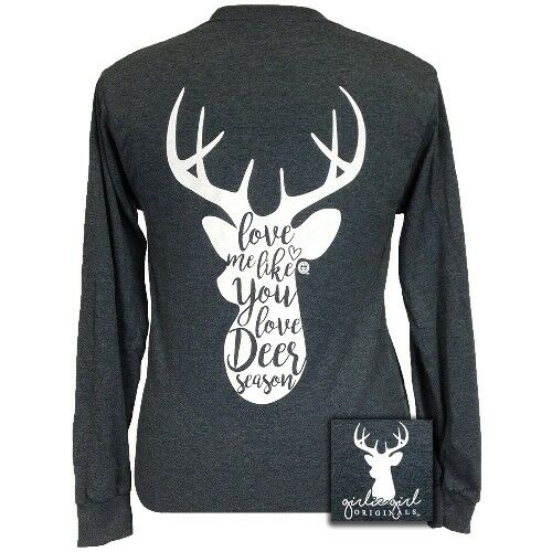 Dark Heather Grey Long Sleeve Tee Girlie Girl Love Me Like You Love Deer Season