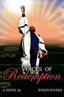 Voices of Redemption by Byron Rivers (Paperback / softback, 2009)