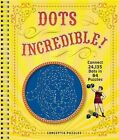 Dots Incredible!: Connect 24,135 Dots in 84 Puzzles by Sterling Publishing Co Inc(Spiral bound)