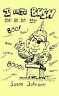 I Hate Bush and so Do You 9781414000039 by Jason Johnson Paperback