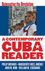 A Contemporary Cuba Reader: Reinventing the Revolution by Rowman & Littlefield (Paperback, 2007)