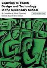 Learning to Teach Design and Technology in the Secondary School: A Companion to School Experience by Taylor & Francis Ltd (Paperback, 2008)