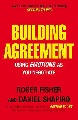 1 of 1 - Building Agreement: Using Emotions as You Negotiate by Daniel Shapiro, Roger Fi…