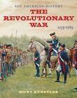 The Revolutionary War: 1775-1783 by Alan Axelrod (Hardback, 2016)