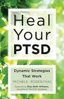 Heal Your PTSD: Dynamic Strategies That Work by Michele Rosenthal (Paperback, 2015)