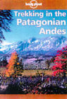 Trekking in the Patagonian Andes by Clem Lindenmayer (Paperback, 1998)