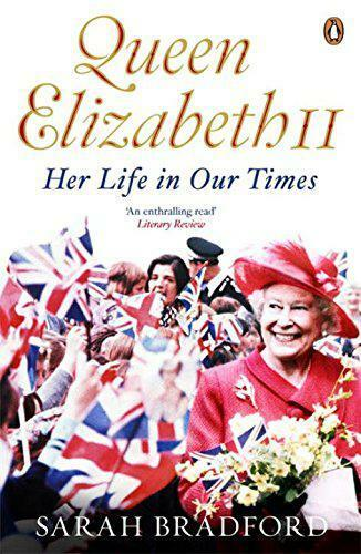 1 of 1 - Queen Elizabeth II: Her Life in Our Times by Sarah Bradford   Paperback Book   9