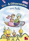Mal- und Glitzerzauber. 1001 Nacht (2012, Taschenbuch)