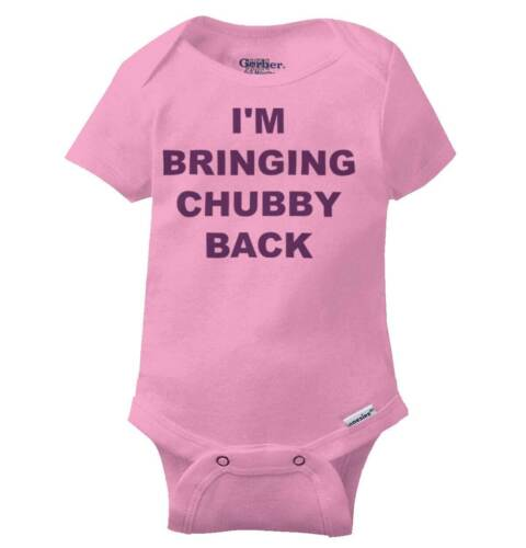 Im Bringing Chubby Back Gerber OnesieSexyback Funny Music Song Baby Romper