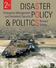 Disaster Policy and Politics: Emergency Management and Homeland Security by Richard T. Sylves (Paperback, 2014)
