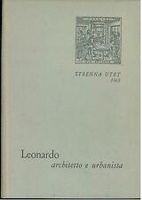 FIRPO LUIGI LEONARDO ARCHITETTO E URBANISTA STRENNA UTET 1963 DA VINCI VINCIANA