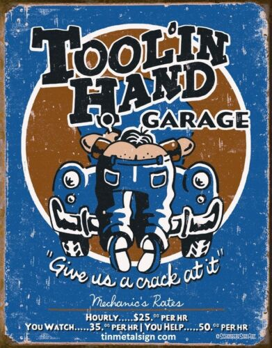 Toolin/' Hand Garage Give Us A Crack At It 1319  Metal Tin Sign 12x16 in mechanic