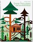 Tree Houses. Fairy Tale Castles in the Air von Philip Jodidio (2013, Kunststoffeinband)