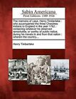 The Memoirs of Lieut. Henry Timberlake: Who Accompanied the Three Cherokee Indians to England in the Year 1762: Containing Whatever He Observed Remarkable, or Worthy of Public Notice, During His Travels to and from That Nation: Wherein the Country, ... by Henry Timberlake (Paperback / softback, 2012)