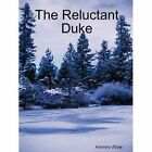 The Reluctant Duke by Antonino D'Este (Paperback / softback, 2010)