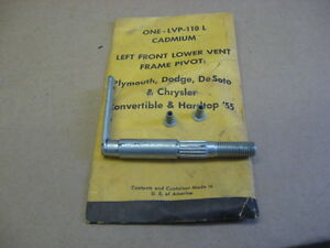 VENT WINDOW LOWER PIVOT 1957 PLYMOUTH DODGE DESOTO CHRYSLER MOPAR