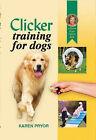 Clicker Training for Dogs by Karen Pryor (Hardback, 2002)