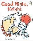 Good Night, Knight by Betsy Lewin (Hardback, 2015)