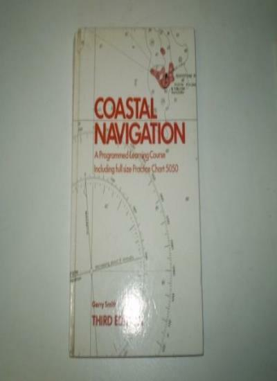 Coastal Navigation: A Programmed Learning Course By Gerry Smith. 9780229117093