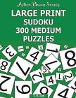 Large Print Sudoku: 300 Medium Puzzles: Active Brain Series Book by T K Lee (Paperback / softback, 2016)