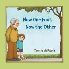 Now One Foot Now The Other by Tomie dePaola 9780142401040 Paperback 2006