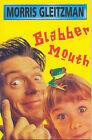 Blabber Mouth by Morris Gleitzman (Paperback, 2001)