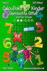 Calcudoku Fur Kinder Gemischte Gitter - Leicht Bis Schwer - Band 1 - 145 Ratsel by Nick Snels (Paperback / softback, 2015)