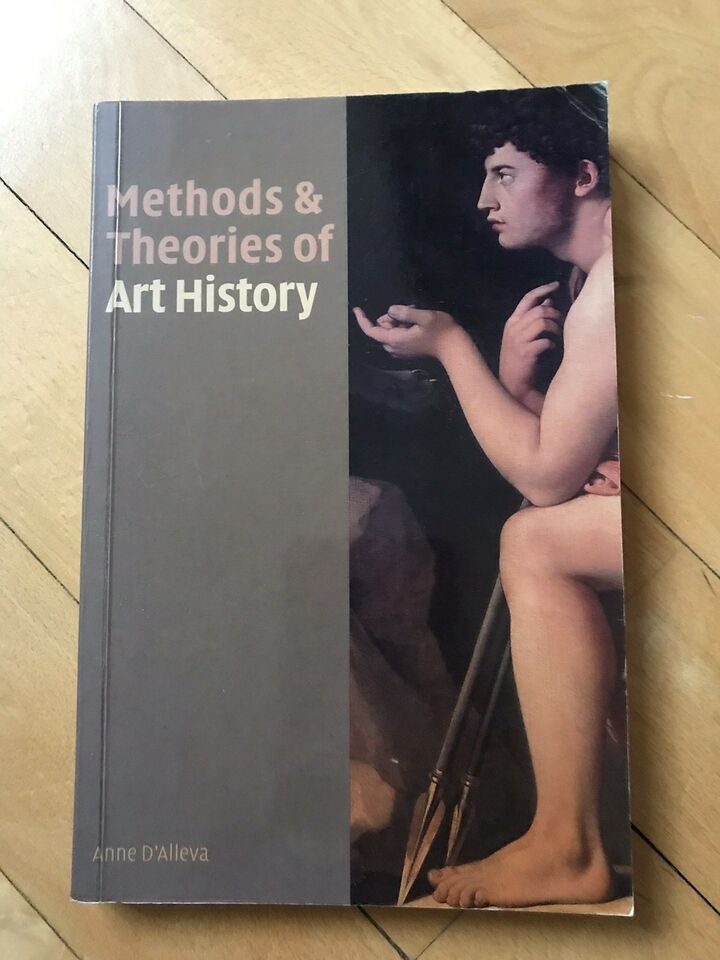 Methods and therories of Art History, Anne D'alleva, emne: