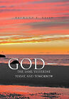 God, the Same Yesterday, Today, and Tomorrow by Raymond F Deiss (Paperback / softback, 2011)
