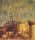 The Innocents Abroad: Or, the New Pilgrims' Progress by Mark Twain (CD-Audio, 2011)