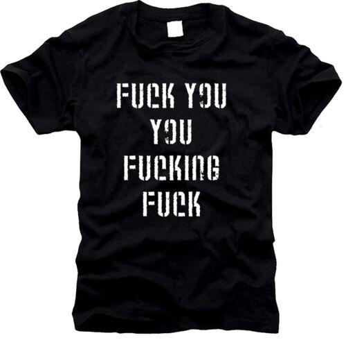 S bis XXL Gr T-Shirt TOP-Seller Fuck you you fucking fuck