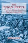 The Cuban Speech: The United States Goes to War with Spain, 1898 by Wayne Soini (Paperback / softback, 2013)