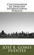 Cuestionarios de Derecho Internacional P�blico by Jos� Gomis Fuentes (2013,...
