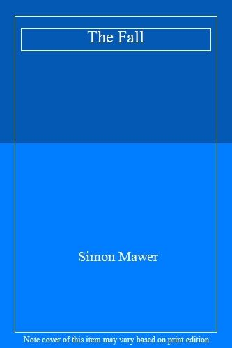 The Fall By  Simon Mawer. 9780316725248
