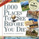 1 000 Places to See Before You Die a Year of Travel 9780761182771 Schultz